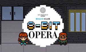 San Francisco Opera's BRAVO! Club Explores Opera In PianoFight's 8-BIT WORLD, June 10