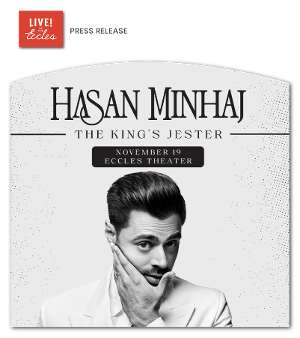 Hasan Minhaj Brings THE KING'S JESTER Tour to the Eccles Center
