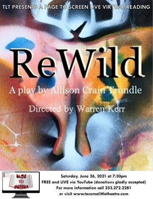Tacoma Little Theatre PAGE TO SCREEN Presents REWILD