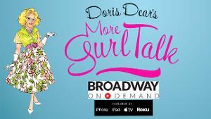 Doris Dear's MORE Gurl Talk Begins Streaming This Week