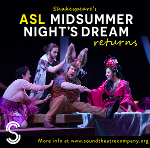 Sound Theatre To Stream ASL MIDSUMMER NIGHT'S DREAM in A Solstice-Inspired Digital Revival