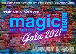 Magic Theatre's 2021 Gala THE NEW AGE OF MAGIC