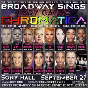Alice Ripley, Alex Newell, Kate Rockwell and More Set forBROADWAY SINGS LADY GAGA'S CHROMATICA