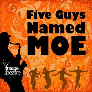 Vintage Theatre Productions Announces The Return Of Live Performances With FIVE GUYS NAMED MOE