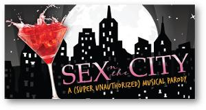 Performance Added for SEX N' THE CITY: A (SUPER UNAUTHORIZED) MUSICAL PARODY at Aronoff Center
