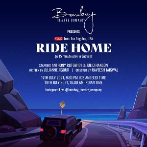 RIDE HOME Will Be Performed on Instagram Live By Bombay Theatre Company Next Week