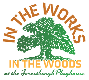Forestburgh Playhouse Announces IN THE WORKS~IN THE WOODS Arts Festival