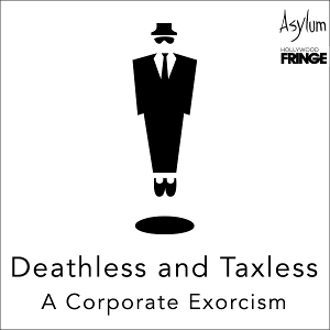 DEATHLESS AND TAXLESS: A CORPORATE EXORCISM Will Be Performed on Zoom Next Month