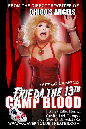 FREDIA THE 13th: CAMP BLOOD Opens Next Month at Cavern Club Celebrity Theater