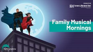 Pacific Symphony Announces 2021-22 FAMILY MUSICAL MORNINGS SERIES