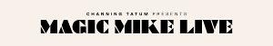 MAGIC MIKE LIVE Performances Postponed in Melbourne