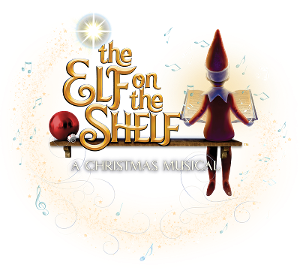 THE ELF ON THE SHELF: A Christmas Musical Arrives at Boch Center Wang Theatre in November