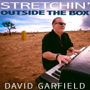 David Garfield's 'Stretchin' Outside The Box' Due September 27
