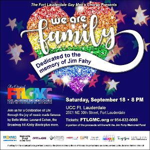 Fort Lauderdale Gay Men's Chorus Presents WE ARE FAMILY (DEDICATED TO THE MEMORY OF JIM FAHY)