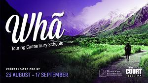 Court Theatre Production WHĀ Prepares to Take Canterbury Schools On An Interactive Cultural Adventure