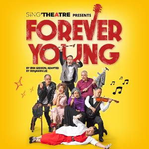 FOREVER YOUNG Will Be Performed at Sing'Theatre Next Month