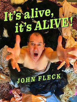 Odyssey Theatre Presents John Fleck's Musical Cabaret it's alive, IT'S ALIVE!