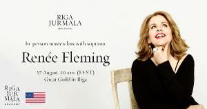 Renée Fleming To Host Vocal Masterclass In Riga, Streamed Online For Free