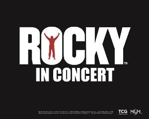 ROCKY IN CONCERT Gets World Premiere At Kimmel Cultural Campus