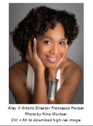 Alvin Ailey Dance Foundation Names Francesca Harper As Artistic Director Of The Ailey IICompany