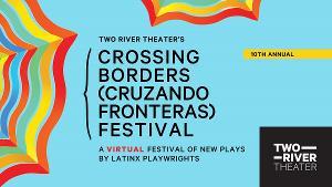Two River Theater Announces 10th Annual Crossing Borders Festival