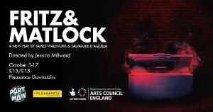 FRITZ AND MATLOCK Comes To The Pleasance Theatre London