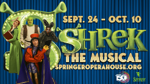 Springer Opera House Returns To Indoor Theatre With SHREK THE MUSICAL