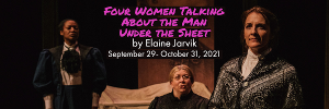SLAC Presents the Premiere Of FOUR WOMEN TALKING ABOUT THE MAN UNDER THE SHEET