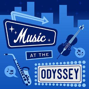Live MUSIC AT THE ODYSSEY Series Returns With New Guests