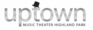 Uptown Music Theater Of Highland Park Announces Third Annual Cabaret