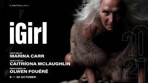 Abbey Theatre to Present the World Premiere Of Marina Carr's IGIRL