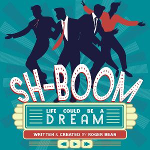 Laguna Playhouse Opens Its 100th Season With SH-BOOM! LIFE COULD BE A DREAM Next Month