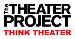 The Theater Project Seeks Submissions for THINK FAST Short Play Competition