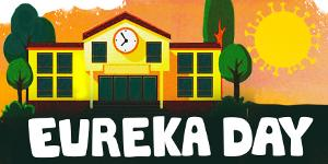 Syracuse Stage Opens Season For Live Performance With EUREKA DAY