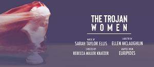 Columbia School Of The Arts Presents THE TROJAN WOMEN