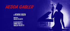 Columbia School Of The Arts Presents HEDDA GABLER Directed By Rakesh Palisetty