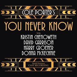 Cole Porter's You Never Know (World Premiere Cast Recording)