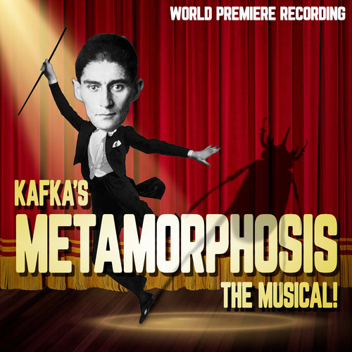 Kafka's Metamorphosis (World Premiere Recording)