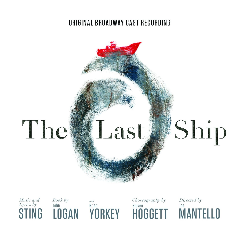 The Last Ship - Original Broadway Cast Recording Album