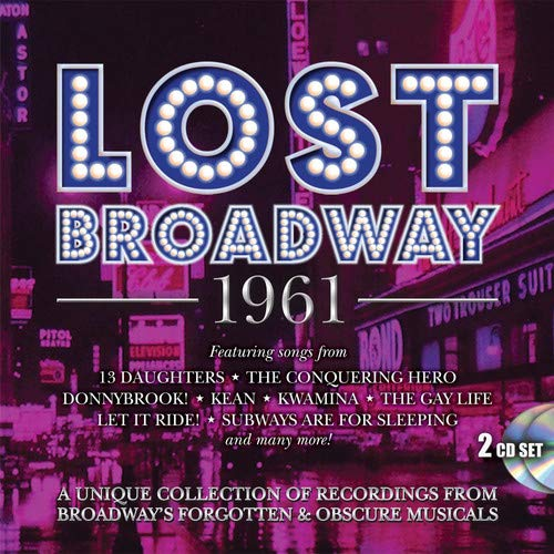 Lost Broadway 1961: Broadway's Forgotten & Obscure Musicals / Various