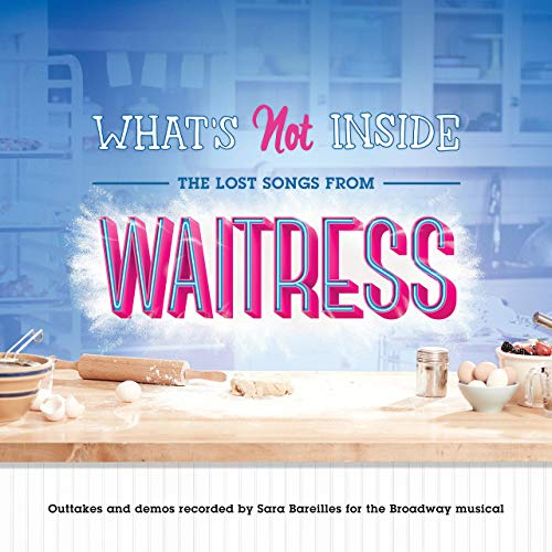 What's Not Inside: The Lost Songs from Waitress