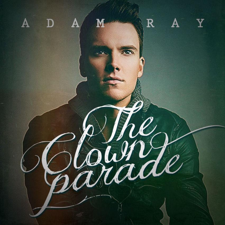 The Clown Parade - Adam Ray
