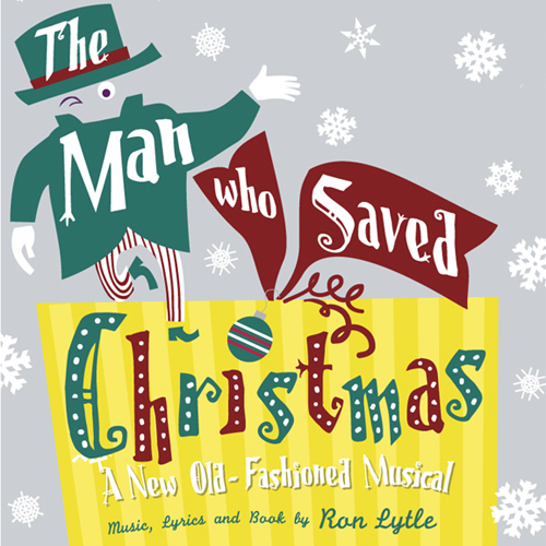The Man Who Saved Christmas: A New Old-Fashioned Musical - The Original Studio Cast Recording