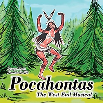 Songs From Kermit Goell's Pocahontas