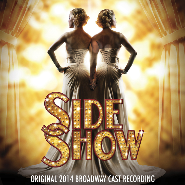 Side Show - Original 2014 Broadway Cast Recording