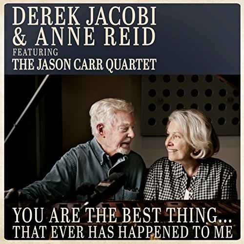 Derek Jacobi & Anne Reid: You Are the Best Thing...That Ever Has Happened to Me