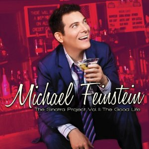 Michael Feinstein: The Sinatra Project, Vol. II: The Good Life
