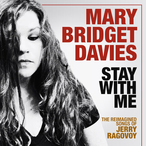 Mary Bridget Davies: Stay With Me - The Reimagined Songs of Jerry Ragovoy Album