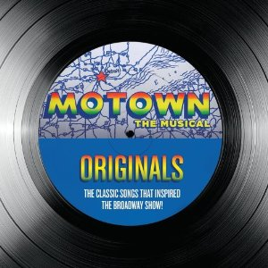Motown Originals: The Classic Songs That Inspired The Broadway Show! Special Edition
