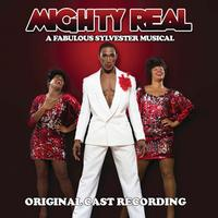Mighty Real: A Fabulous Sylvester Musical - Original Cast Recording